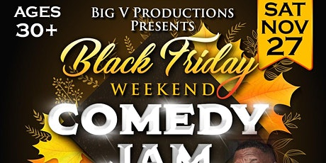 Black Friday Weekend Comedy Jam (Ages 30 & up) tickets