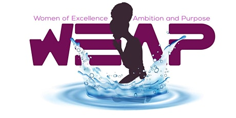 W.E.A.P. (Women of Excellence Ambition and Purpose) 1st Annual Conference tickets