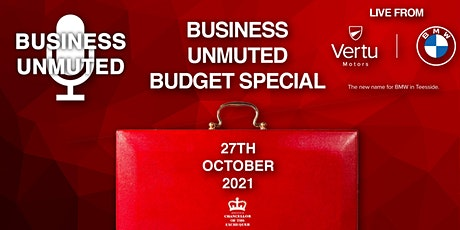 Business Unmuted - Budget 2021 LIVE FROM BMW TEESSIDE tickets