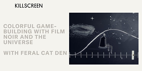 Colorful Game-Building with Film Noir and the Universe tickets