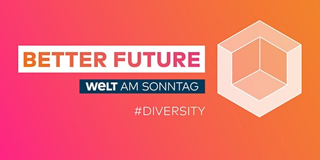 BETTER FUTURE Diversity-Conference Tickets