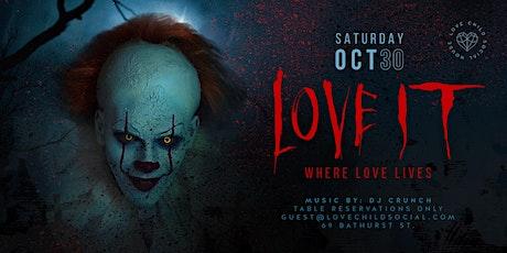 LOVE IT - Saturday Oct 30th  - Halloween Weekend - Love Child Social tickets