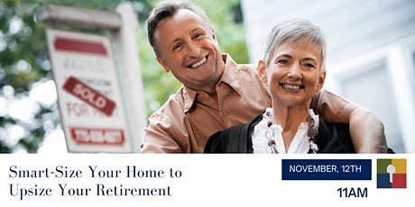 Right-size Your Home to Upsize Your Retirement tickets