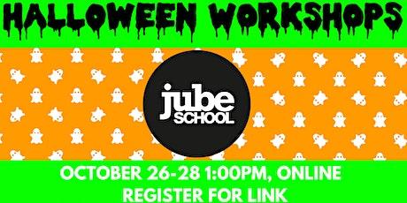 Jube School Halloween Online Workshops tickets