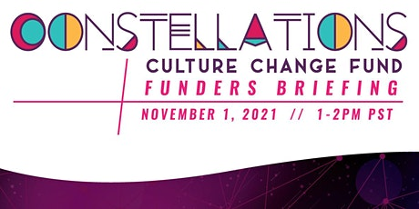 Constellations Culture Change  Funder's Briefing tickets