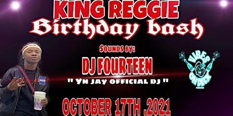 King Reggie's Birthday bash tickets