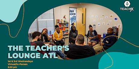 The Teacher's Lounge ATL tickets