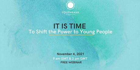 IT IS TIME To Shift the Power to Young People tickets