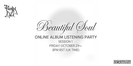 """Funky DL's """"Beautiful Soul"""" Early Album Listening Party (Session 1) tickets"""