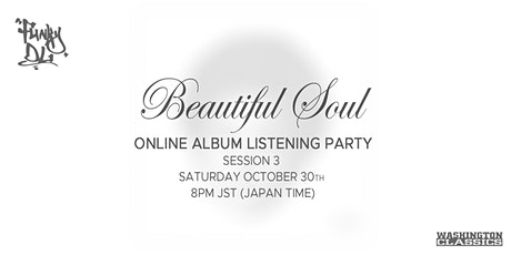 """Funky DL's """"Beautiful Soul"""" Early Album Listening Party (Session 3) tickets"""