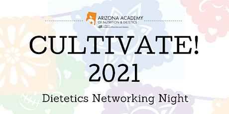 AZAND's Cultivate! 2021 Dietetics Networking Night tickets