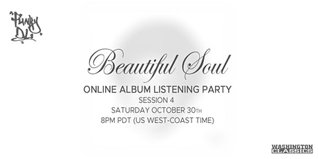 """Funky DL's """"Beautiful Soul"""" Early Album Listening Party (Session 4) tickets"""