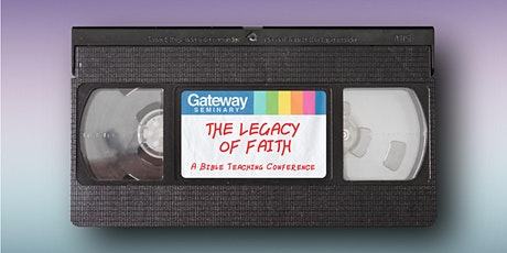 Legacy of Faith: Bible Teaching Conference tickets