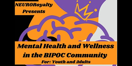 NEUROroyalty Presents: Mental Health and Wellness in the BIPOC Community tickets