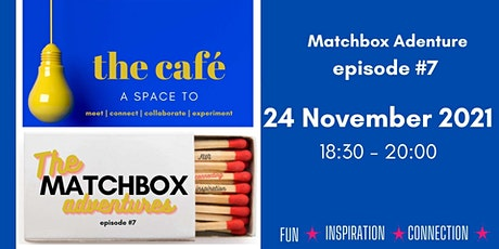 THE CAFÉ | MATCHBOX ADVENTURES - EPISODE #7 tickets