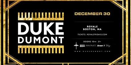 Duke Dumont at Royale | 12.30.21 | 10:00 PM | 21+ tickets