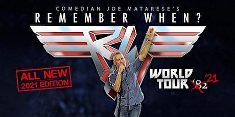 Remember When? w/ Joe Matarese tickets