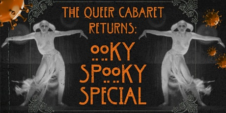 The Queer Cabaret Returns: Ooky Spooky Special tickets