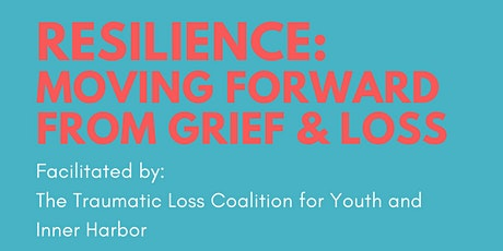 Resilience: Moving Forward from Grief and Loss tickets