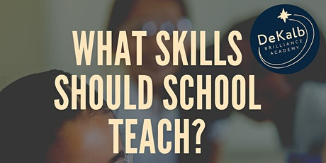 DeKalb Brilliance Community Session: What skills should our schools teach? tickets