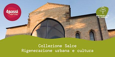 4passiFestival | Collezione Salce – Rigenerazione urbana e cultura biglietti