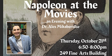 """""""Napoleon at the Movies"""" an Evening with Dr. Alex Mikaberidze tickets"""
