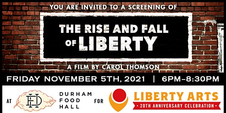 """Liberty Arts 20th Anniversary Film Screening """"The Rise and Fall of Liberty"""" tickets"""