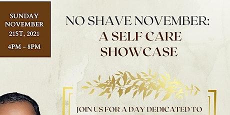 No Shave November: A Self Care Showcase tickets