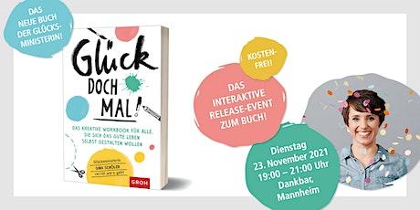 """Release-Event zum neuen Buch der Glücksministerin """"Glück doch mal!"""" Tickets"""