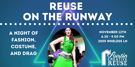 Reuse on the Runway: A Night of Fashion, Cosplay and Drag tickets