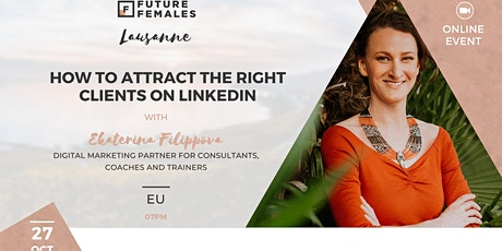 How to Attract the Right Clients on LinkedIn | FF Lausanne tickets