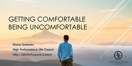 Getting Comfortable Being Uncomfortable tickets