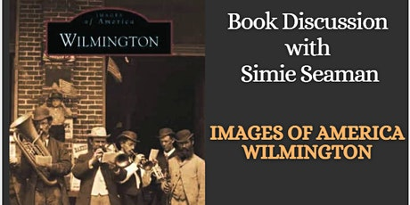 Images of America Wilmington: Book Discussion tickets