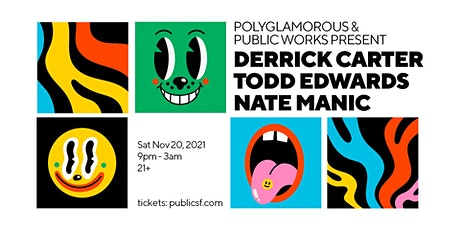 Derrick Carter, Todd Edwards, and Nate Manic tickets