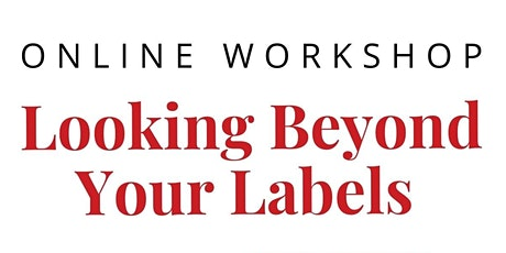 Looking Beyond Your Labels tickets