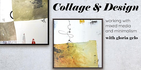 Collage + Design: working with Mixed Media and Minimalism with Gloria Gelo tickets