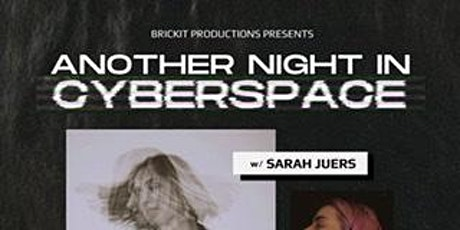 Another Night in Cyberspace with Sarah Juers tickets