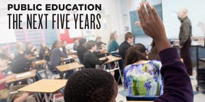 Public Education: The Next Five Years