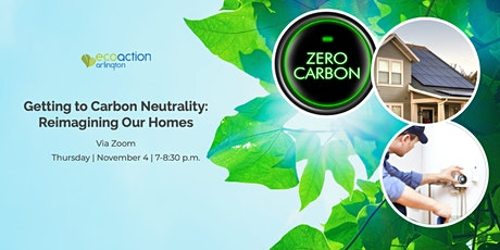 Getting to Carbon Neutrality: Reimagining Our Homes tickets