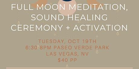 Full Moon Meditation, Sound Healing ceremony + Activation tickets