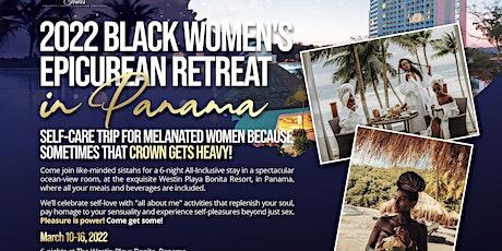 2022 Black Women's Epicurean Retreat in Panama tickets