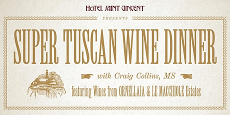 Super Tuscan Wine Dinner with Master Sommelier Craig Collins tickets