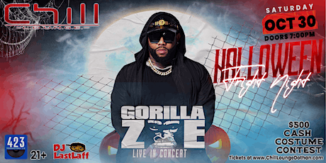 Gorilla Zoe Live in Concert for Halloween Fright Night 2021 at Chill Lounge tickets