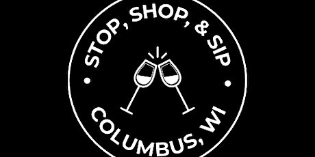 Stop, Shop, and Sip 2021 : Columbus, WI tickets