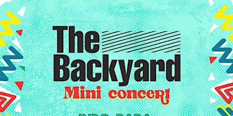 THE BACKYARD  Mini Concert tickets