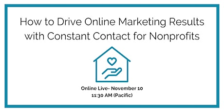 How to Drive Online Marketing Results with Constant Contact for Nonprofits tickets