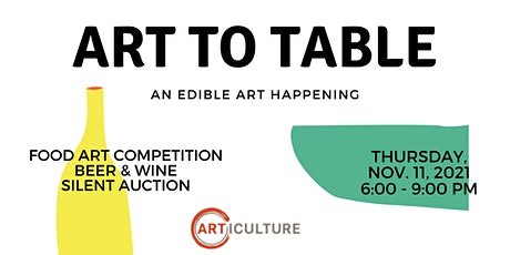 Art to Table: An Edible Art Happening and Fundraiser tickets