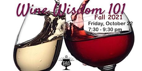 Wine Wisdom 101at Pax Breu Ruim...Fall 2021 tickets