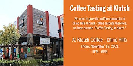 Coffee Tasting at Klatch - Chino Hills tickets