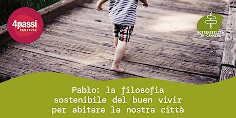 4passiFestival | Pablo: la filosofia sostenibile del buen vivir biglietti
